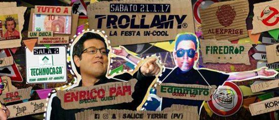 Trollamy la festa in-cool Enrico Papi & Edmmaro al Club House a Salice Terme