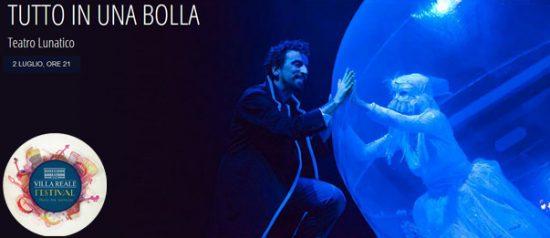 """""""L'arte della meraviglia"""" Tutto in una bolla al Villa Reale Festival di Capannori"""
