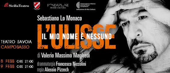 """Sebastiano lo Monaco """"Il mio nome è Nessuno, l'Ulisse"""" al Teatro Savoia di Campobasso"""