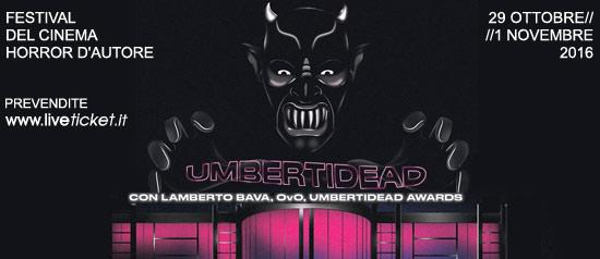 "3° Festival Cinema Horror d'Autore ""Umbertidead"" al Metropolis di Umbertide"