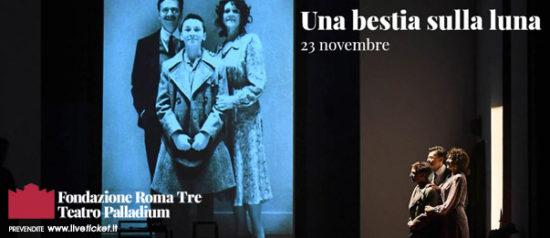Una bestia sulla luna al Teatro Palladium a Roma