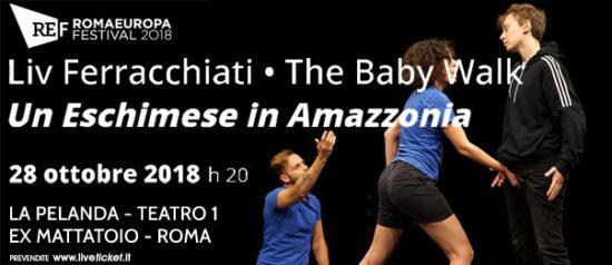 """Romaeuropa Festival 2018 - Liv Ferracchiati • The Baby Walk """"Un Eschimese in Amazzonia"""" a La Pelanda a Roma"""