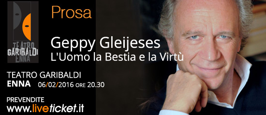 "Geppy Gleijeses ""L'Uomo la Bestia e la Virtù"" al Teatro Garibaldi di Enna"