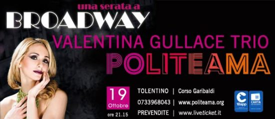 """Valentina Gullace trio """"Una serata a Broadway"""" al Politeama di Tolentino"""