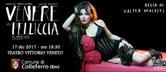 """Sabrina Impacciatore """"Venere in pelliccia"""" al Teatro Vittorio Veneto di Colleferro"""