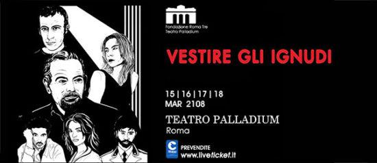Vestire gli ignudi al Teatro Palladium a Roma