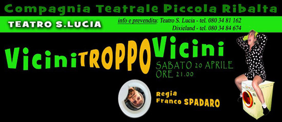 """""""Vicini troppo vicini"""" commedia al Teatro S. Lucia di Gioia del Colle"""