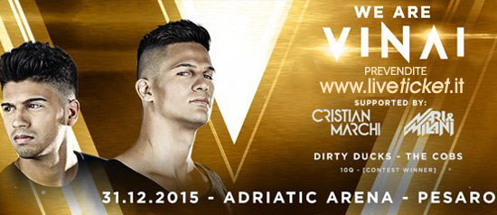 We are VInai - Capodanno 2016 all'Adriatic Arena di Pesaro