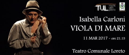 """Isabella Carloni """"Viola di mare"""" al Teatro Comunale di Loreto Copia"""