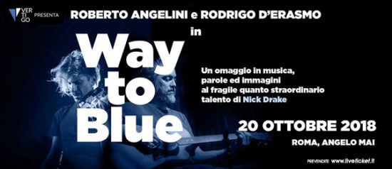 Way To Blue - Omaggio a Nick Drake all'Angelo Mai di Roma