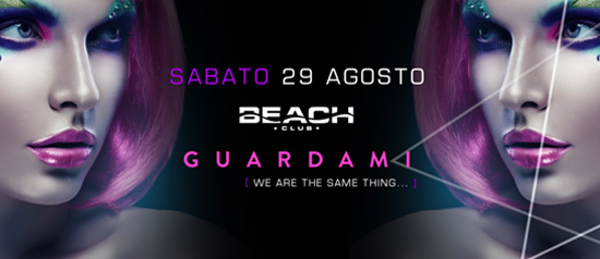 We are the same thing.. - Guardami al Beach Club Versilia