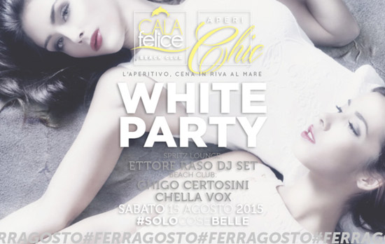White Party Ferragosto al Cala Felice Beach Club
