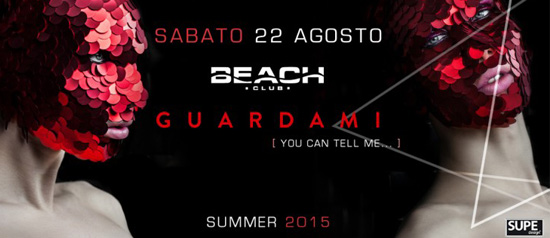 You can tell me.. - Guardami al Beach Club Versilia