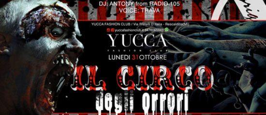 Il circo degli Orrori Yucca Fashion Club Rescaldina